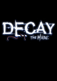 Poster Decay: The Mare (2015) PC | RePack от xatab