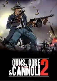 Poster Guns, Gore & Cannoli 2 (2018) PC | RePack от xatab