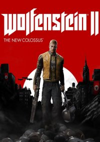Poster Wolfenstein II: The New Colossus [Update 10 + DLCs] (2017) PC | Repack от xatab