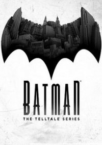 Poster Batman: The Telltale Series - Episode 1-5 [v 1.0.0.1] (2016) PC | Repack от xatab
