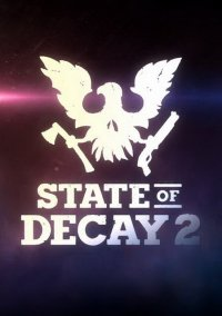 Poster State of Decay 2 (2018) PC | RePack от xatab